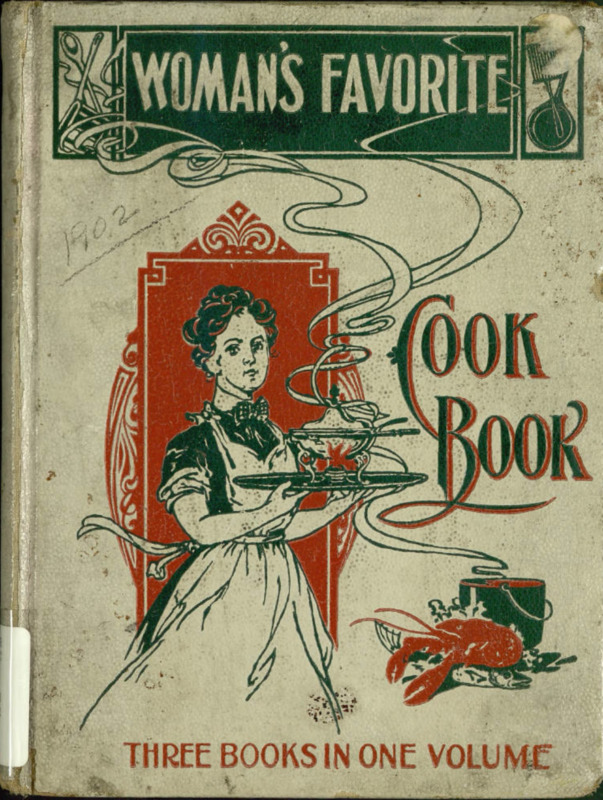 Woman's Favorite Cook Book; Victorian woman on the cover holding a tray and a tureen with wisps of steam surrounding her