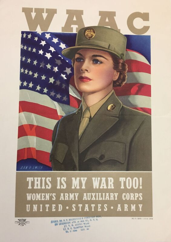 WAAC This is Our War Too ; A woman in uniform stands in front of an American flag