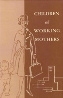 Children of Working Mothers ; illustration on the cover shows a woman who is split down the middle. On one side she is holding the hand of a child and on the other side she is a business woman